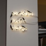 Simon Cutts&#039; neon &#039;no ideas but in things&#039;, from the quote by America poet William Carlos Williams.